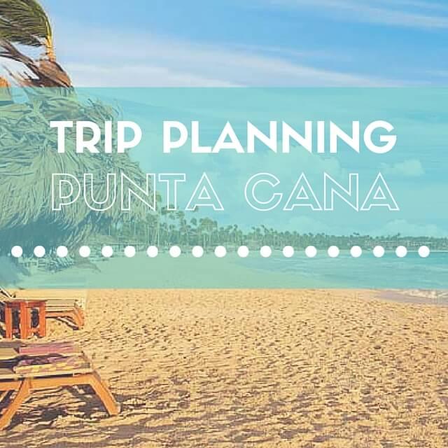 Punta Cana Trip Planning
