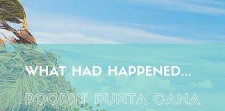 Poopy Punta Cana Trip Recap