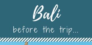 bali before the trip